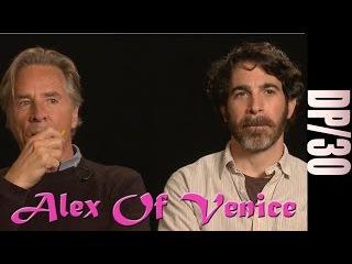 DP/30: Alex of Venice, Don Johnson, Chris Messina