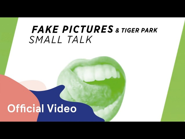 Fake Pictures Tiger Park Small Talk Mood Video