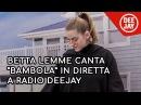 Betta Lemme canta Bambola in diretta da Albertino Everyday