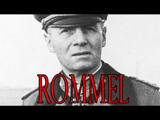 Rommel History Channel Series Part 1 The Warrior