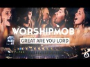 Great Are You Lord All Sons And Daughters WorshipMob Cover