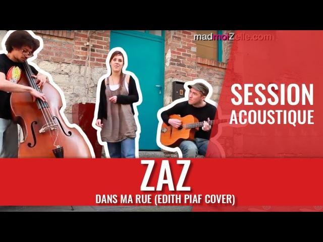 ZAZ Dans ma rue acoustique Edith Piaf cover