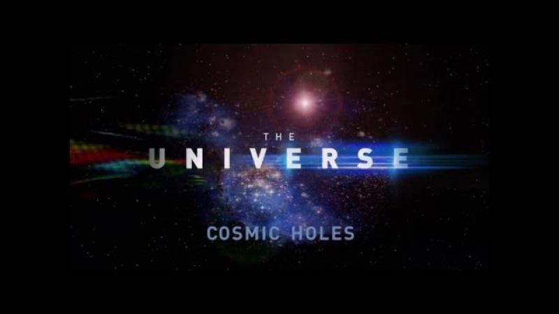 Вселенная The Universe 2 сезон 02 Космические дыры dctktyyfz the universe 2 ctpjy 02 rjcvbxtcrbt lshs