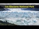 Los Glaciares National Park Destination Spot Famous Tourist Attractions Places Near Me In Argentina
