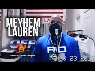 """Meyhem Lauren - """"Off Top"""" Freestyle (Top Shelf Premium)"""