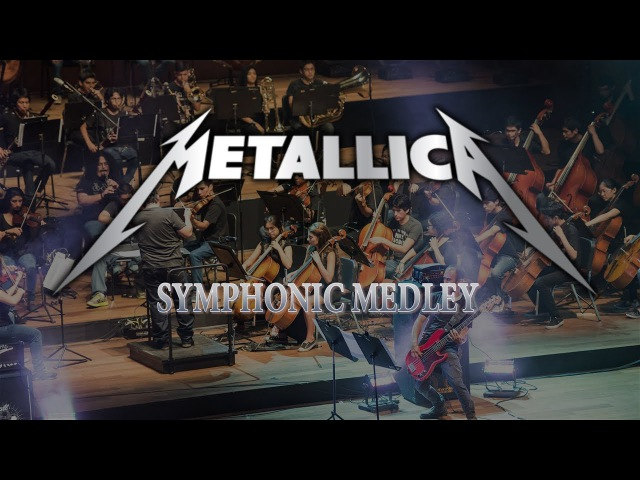 Metallica Symphonic Medley For Whom The Bell Tolls One Master of Puppets and more