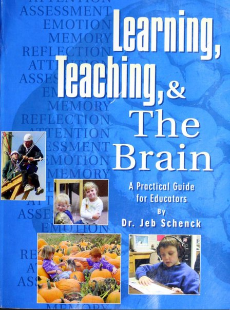 Learning, teaching, and the brain  a practical guide for educato