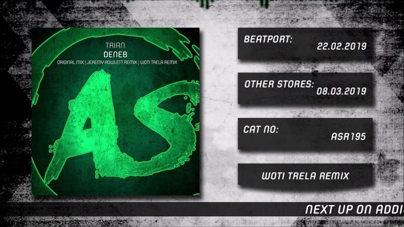 Trian Deneb Woti Trela Remix Out 22 02 19