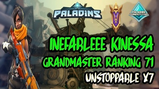 inefableee Kinessa Ranked - GM Ranking 71 - UNSTOPPABLE X7 - Paladins Competitive #