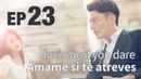 Ámame si te atreves Episodio 23 Subtítulos en español 1080p Soja TV