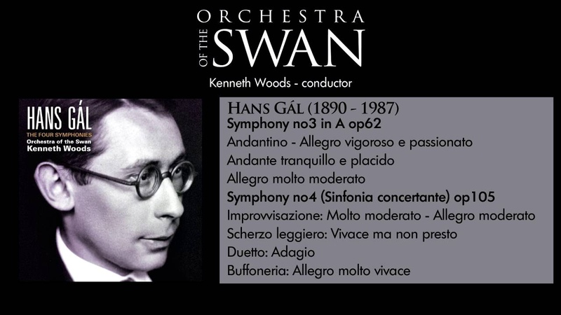 Orchestra of the Swan - Hans Gál Symphony no3 and no4