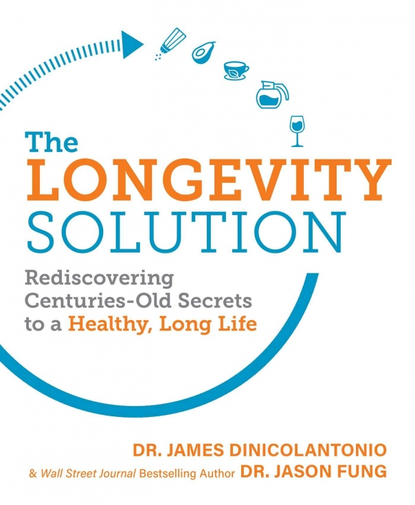 The Longevity Solution Rediscovering Secrets to a Healthy, Long Life-James DiNicolantonio-Jason Fung
