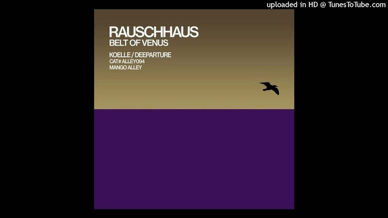 Rauschhaus Belt of Venus Deeparture nl Remix