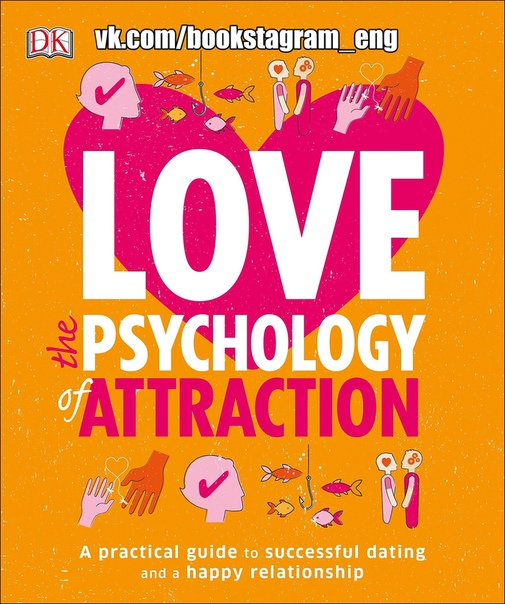 Love The Psychology of Attraction by DK