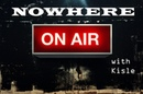 Kisle - Nowhere On Air Guest Radioshow