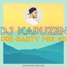 DJ KAPUZEN - PRE-PARTY MIX 11
