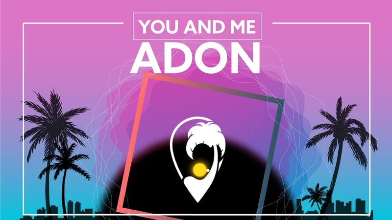 Adon You And Me Lyric Video