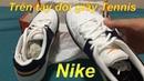 An brothers | Trên tay đôi giầy tennis nike | Giầy tennis thi đấu