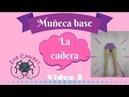 MUÑECA BASE La cadera Video 3