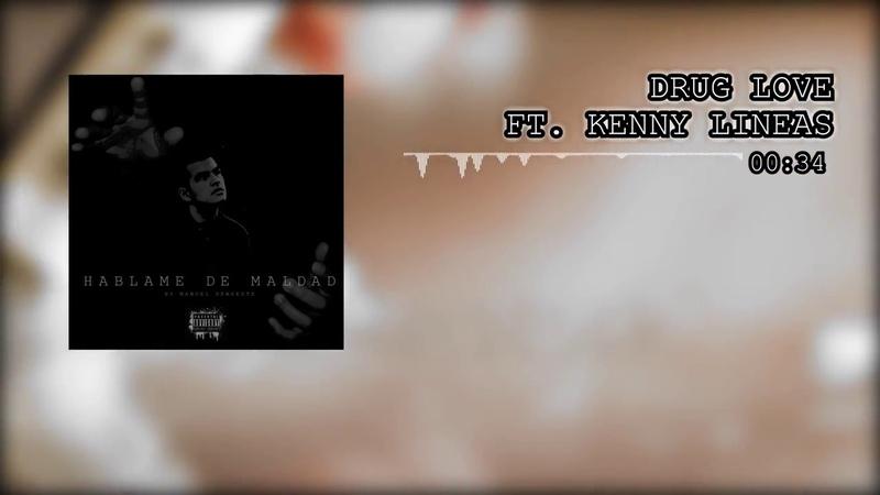 Mangel Den6este DRUG LOVE ft Kenny Líneas