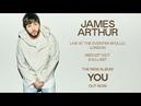 James Arthur - Live at the Eventim Apollo