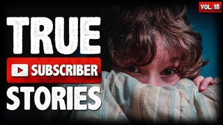 Creep Sleepover & Break Ins | 10 True Scary Subscriber Submission Horror Stories (Vol. 18)