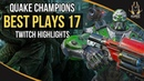 QUAKE CHAMPIONS BEST PLAYS 17 TWITCH HIGHLIGHTS