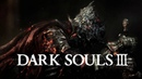 Dark Souls 3 OST Lorian Elder Prince Lothric Younger Prince Complete