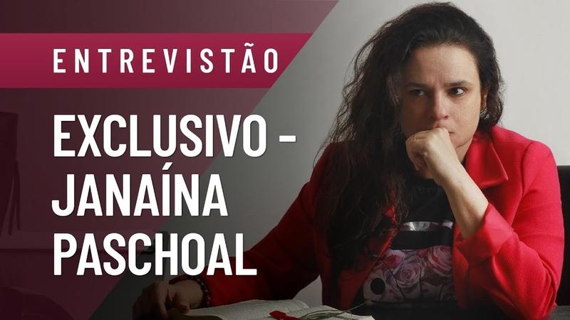 JANAÍNA PASCHOAL ESTÁ CHOCADA COM BOLSONARO   ENTREVISTA EXCLUSIVA