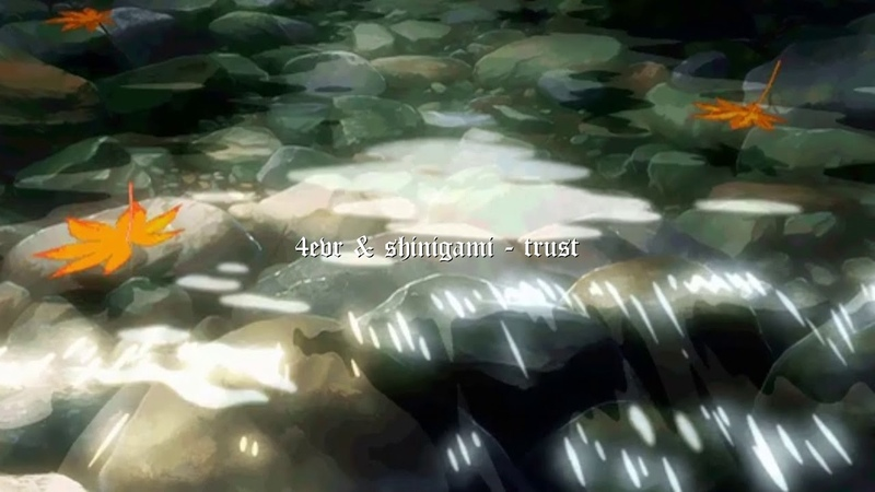 4evr trust ft shinigami