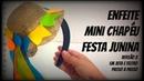Enfeite Mini Chapéu Festa Junina - De Juta - Passo a passo