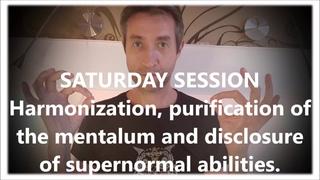 СЕАНС СУББОТЫ. Гармонизация. Раскрытие сверхспособностей. SATURDAY SESSION ()