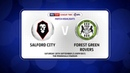 🎥 Highlights | Salford City 0-4 Forest Green Rovers | Sky Bet League Two
