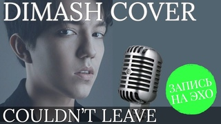 """DIMASH - """"Couldn't Leave"""" / Cover version by Echo Peterburga SUB"""