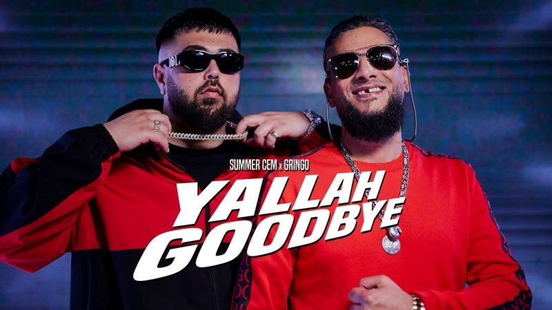 Summer Cem x Gringo - Yallah Goodbye [ official Video ]