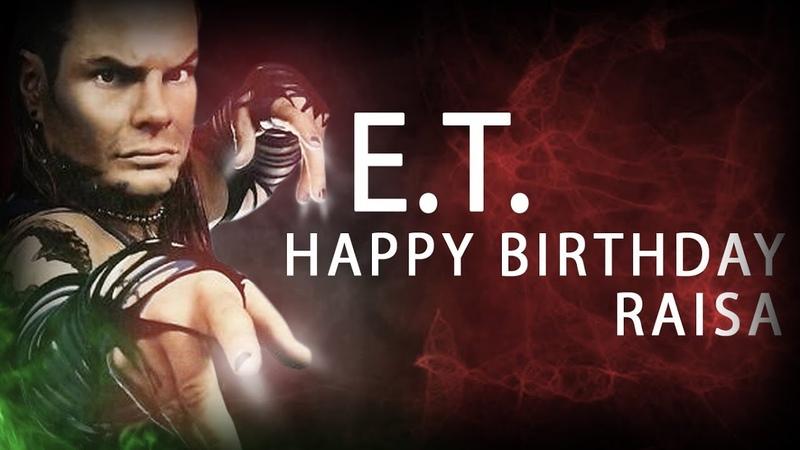 ● Jeff Hardy    E.T.    Happy Birthday Raisa ► 2019 ᴴᴰ ●