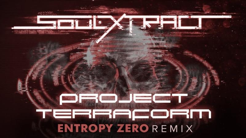 Soul Extract Project Terraform Entropy Zero Remix