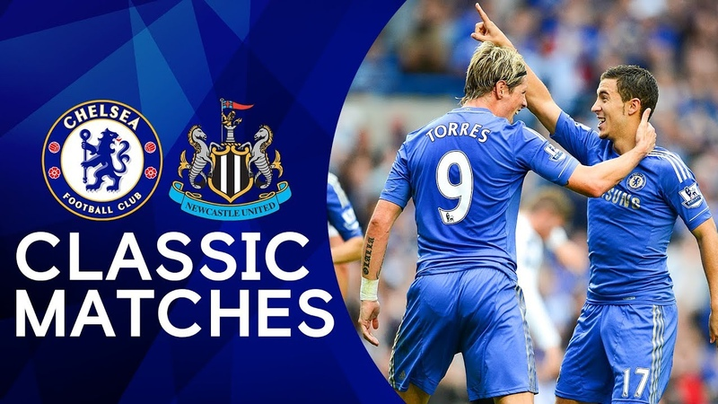 Chelsea 2-0 Newcastle | Torres Screamer Hazard's First Goal | Premier League Classics Highlights