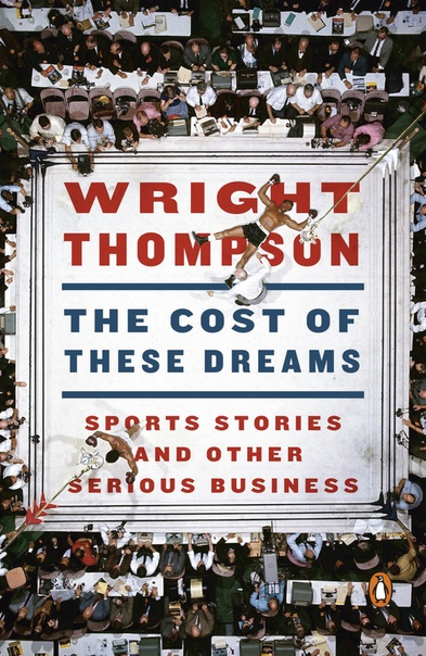 The Cost of These Dreams by Wright Thompson