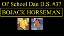 Ol' School Dan D S 37 BoJack Horseman Mr Peanutbutter
