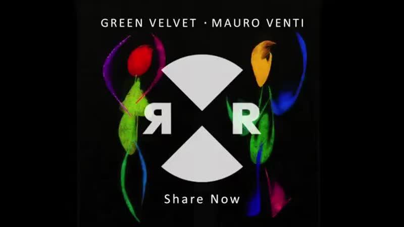 Green Velvet Mauro Venti Share Now Original Mix