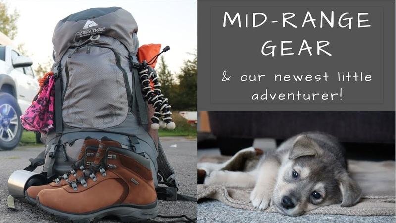 Mid-Range Lightweight Camping Gear || Meet Our New Puppy! |