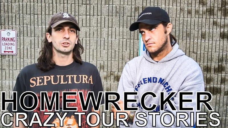 Homewrecker - CRAZY TOUR STORIES Ep. 669