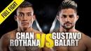 ONE: Chan Rothana vs. Gustavo Balart   August 2019   FULL FIGHT