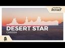 DESERT STAR Carissa Monstercat Release