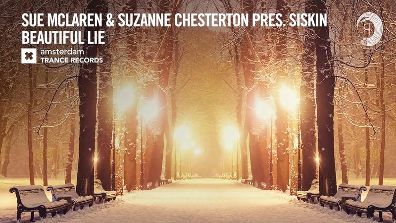 VOCAL TRANCE: Sue McLaren Suzanne Chesterton presents Siskin - Beautiful Lie (ATR) LYRICS