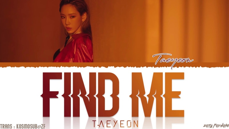 TAEYEON (태연) - 'FIND ME' Lyrics [Color Coded_Han_Rom_Eng]