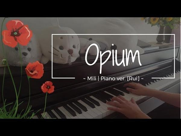 Opium - Mili | Piano ver. [Rui]