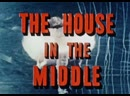 В огне атомного удара The House in the Middle 1954