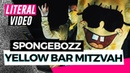 Literal Video: SpongeBOZZ - Yellow Bar Mitzvah | Luksan Wunder